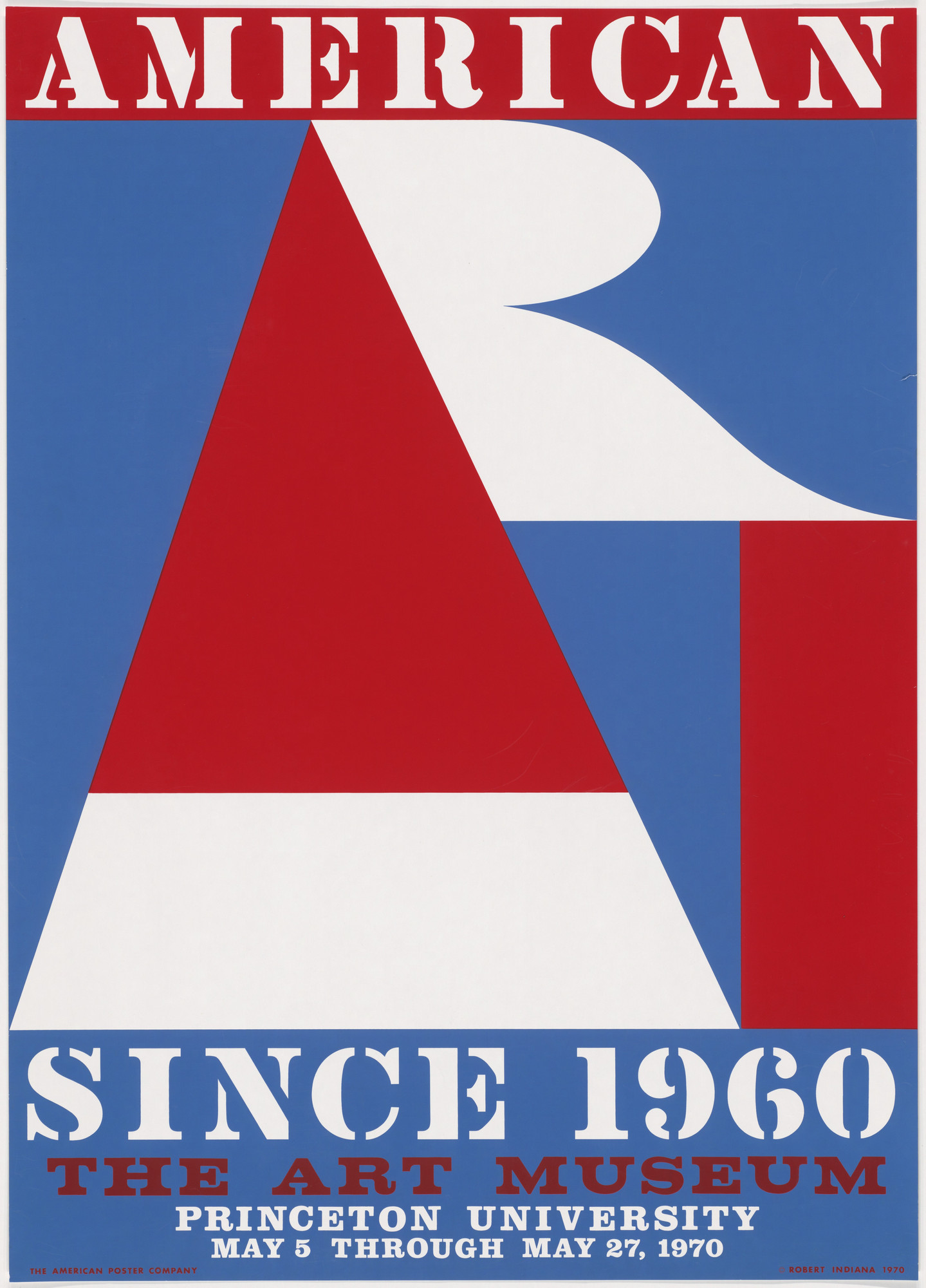 Robert Indiana. American Art Since 1960, The Art Museum, Princeton University, May 5 through May 27, 1970. 1970