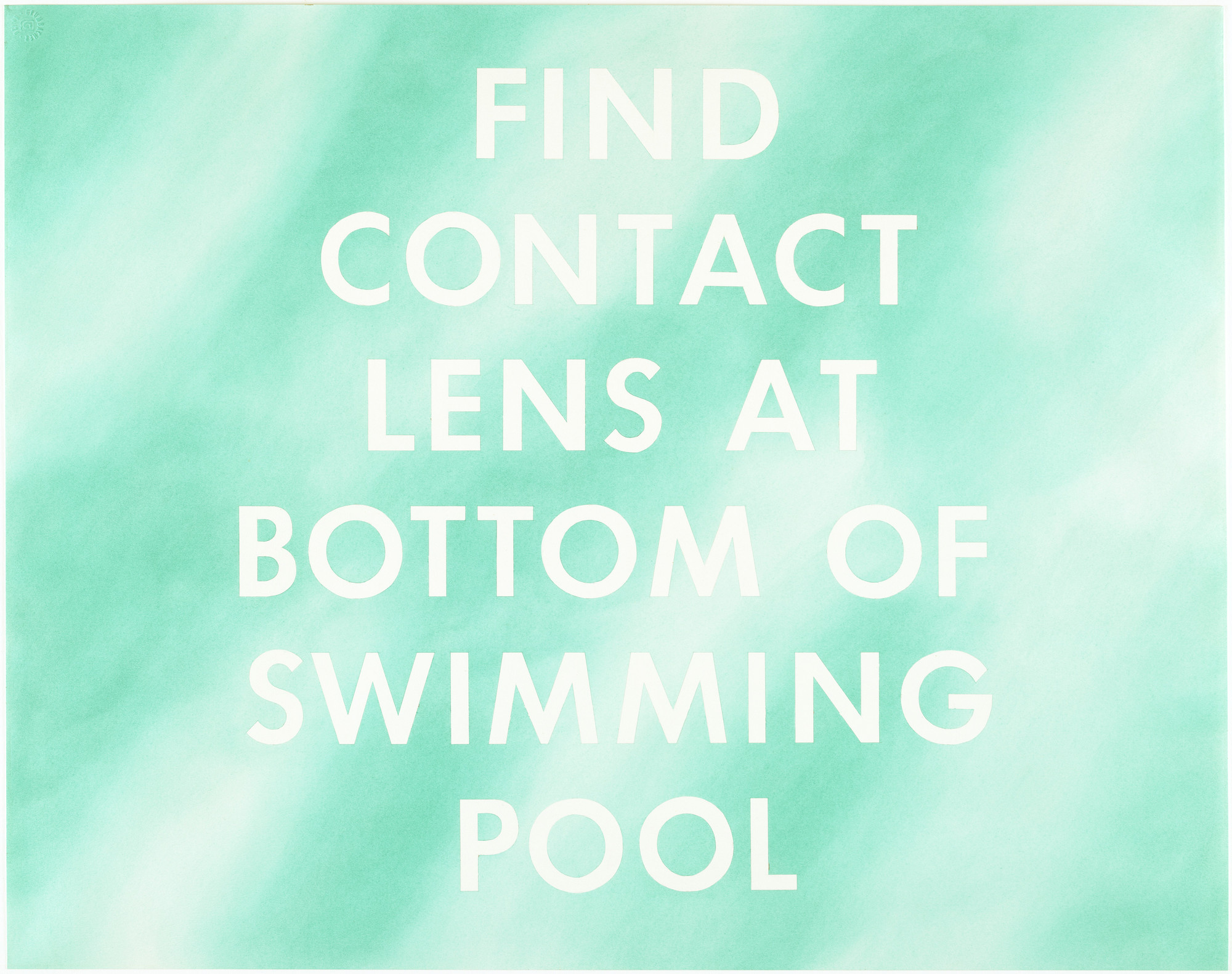 Edward Ruscha. Find Contact Lens at Bottom of Swimming Pool. 1976