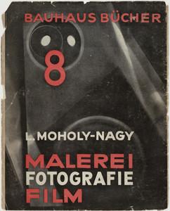 Bauhausbücher 8, L. Moholy-Nagy: Malerei, Fotografie, Film