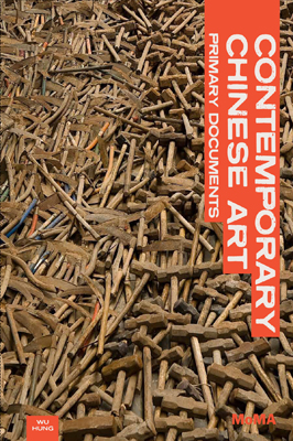 Cover of Contemporary Chinese Art: Primary Documents, edited by Wu Hung. The Museum of Modern Art, 2010
