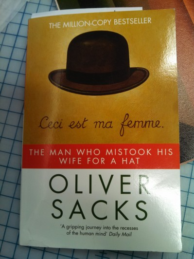 The Man Who Mistook His Wife for a Hat by Oliver Sacks, 2011 Picador Edition, cover illustration by Paul Slater