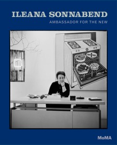 Cover of the publication Ileana Sonnabend: Ambassador For the New, published by The Museum of Modern Art, New York