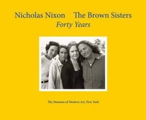 Cover of Nicholas Nixon. The Brown Sisters. Forty Years, published by The Museum of Modern Art