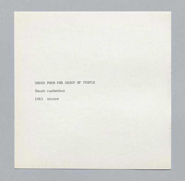 Yoko Ono. Touch Poem for Group of People. 1963. Published in Grapefruit. 1964. Artist's book, offset. Publisher: Wunternaum Press (the artist), Tokyo. Edition: 500. The Museum of Modern Art Library, New York. © Yoko Ono 2015